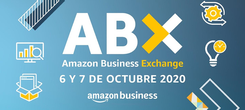 AmazonBusiness Exchange, 6 y 7 de octubre 2020. Cartel publicitario con el siguiente texto ABX Amazon Business Exchange, 6 y 7 de octubre 2020, amazon Business