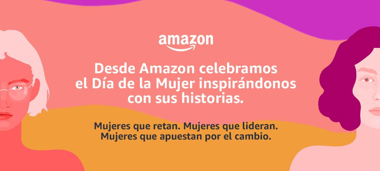 Es un poster con dibujos de cuatro mujeres en tonos rosas y morados. Dos dibujos en cada extremo. En el centro, en blanco, el siguiente texto: Amazon. Desde Amazon celebramos el Día de la Mujer inspirándonos con sus historias. Mujeres que retan. Mujeres que lideran. Mujeres que apuestan por el cambio.