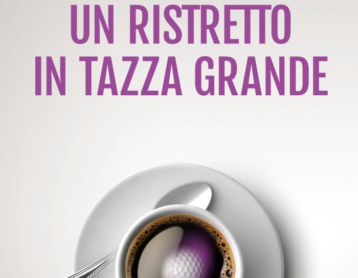 La copertina dell'edizione Amazon Publishing del libro Un ristretto in tazza grande, di Federico Maria Rivalta