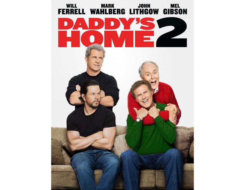 Daddy's Home 2 cover art shows Mel Gibson standing with his arms crossed, standing behind Mark Wahlberg. Both are wearing black shirts. On the right, John Lithgow wears a red sweater and hugs Will Ferrell tightly. Ferrell is wearing a green sweater.