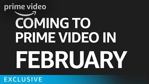 What's coming to Prime Video in February?
