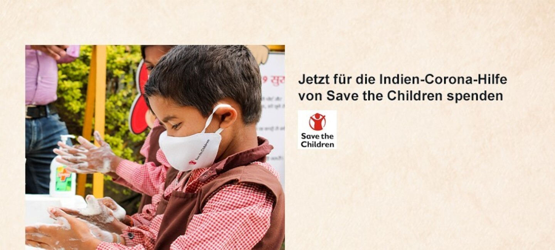 Spendenaufruf: jetzt für die Indien-Corona-Hilfe von Save the Children spenden